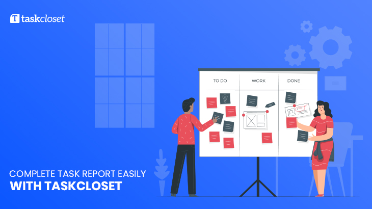 Complete task report easily with Task closet