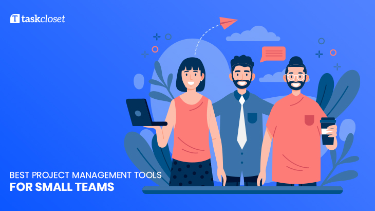 Best‌ ‌Project‌ ‌Management‌ ‌Tools‌ ‌For‌ ‌Small‌ ‌Teams‌