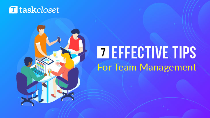 Best 7 effective tips for Team management